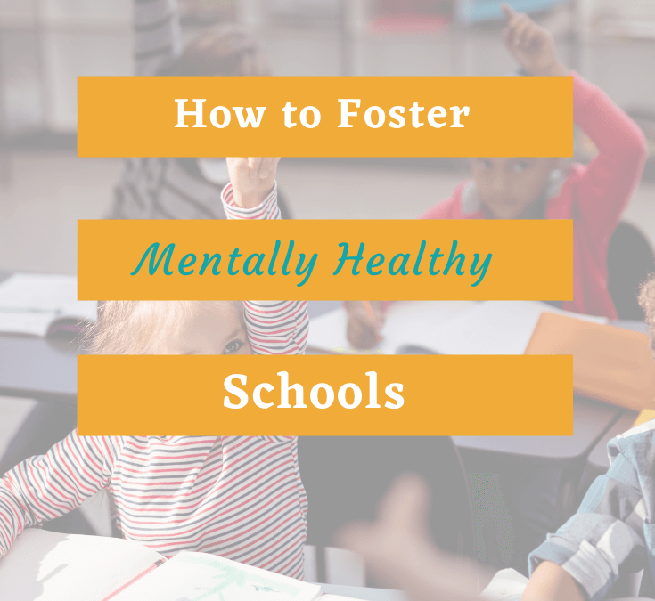 How to Foster Mentally Healthy Schools